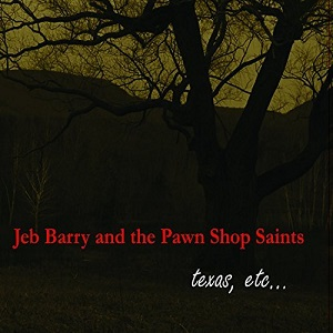 Jeb Barry and the Pawn Shop Saints
