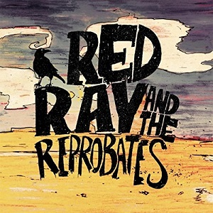 Red Ray and the Reprobates